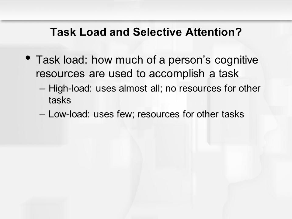 Task Load and Selective Attention
