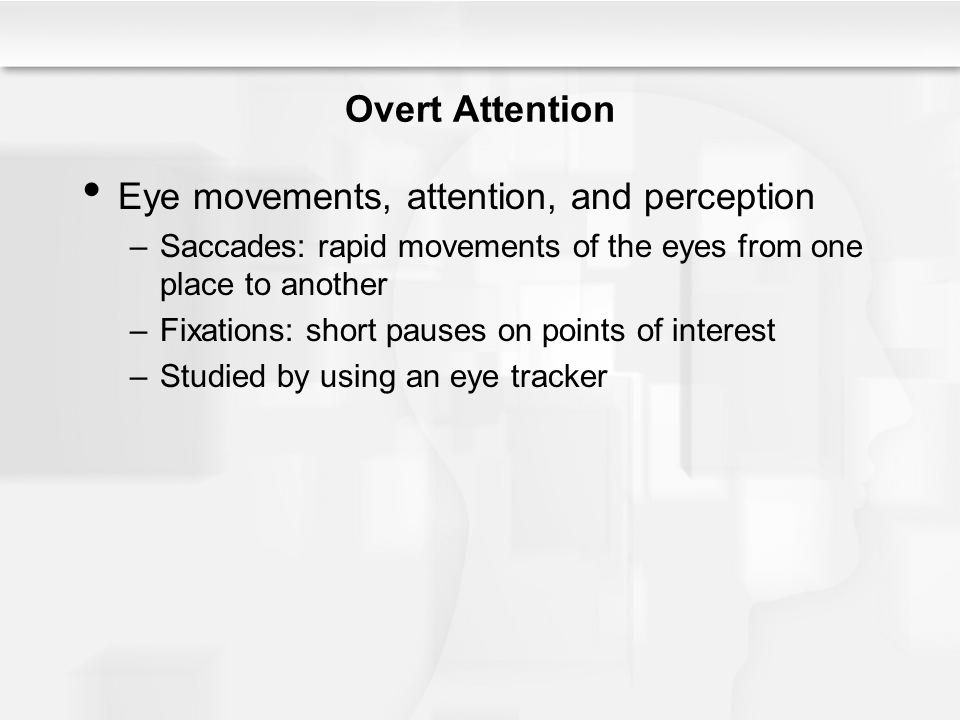 Eye movements, attention, and perception