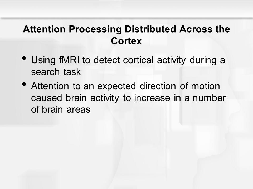 Attention Processing Distributed Across the Cortex