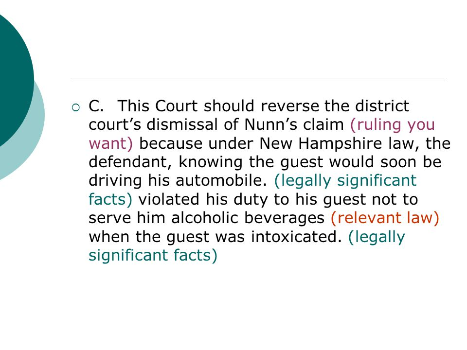 C. This Court should reverse the district court's dismissal of Nunn's claim (ruling you want) because under New Hampshire law, the defendant, knowing the guest would soon be driving his automobile.
