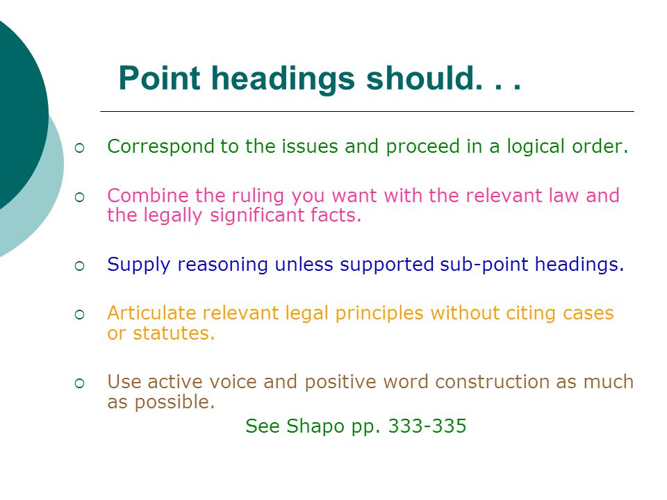 Point headings should. . . Correspond to the issues and proceed in a logical order.
