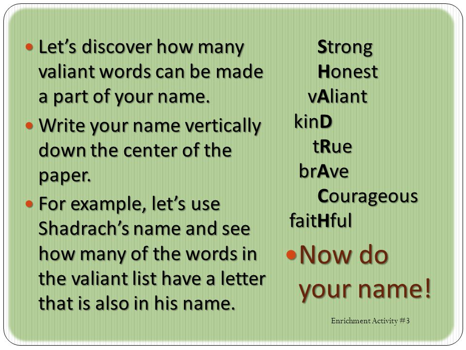 Let's discover how many valiant words can be made a part of your name.