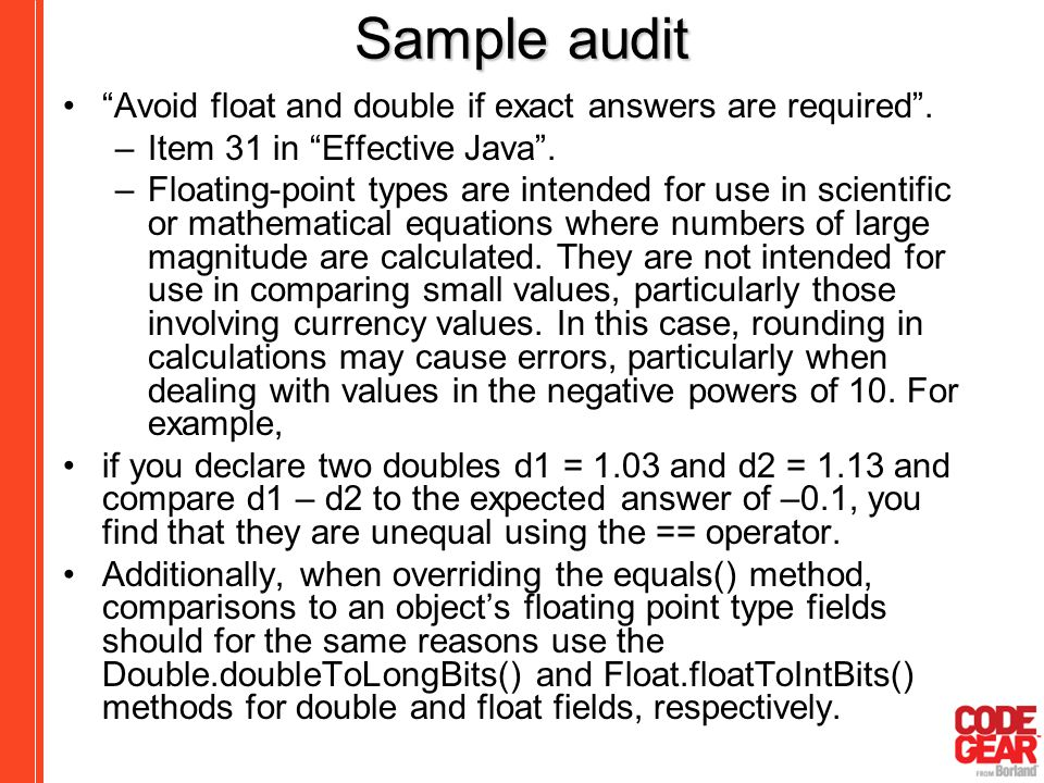 Sample audit Avoid float and double if exact answers are required .