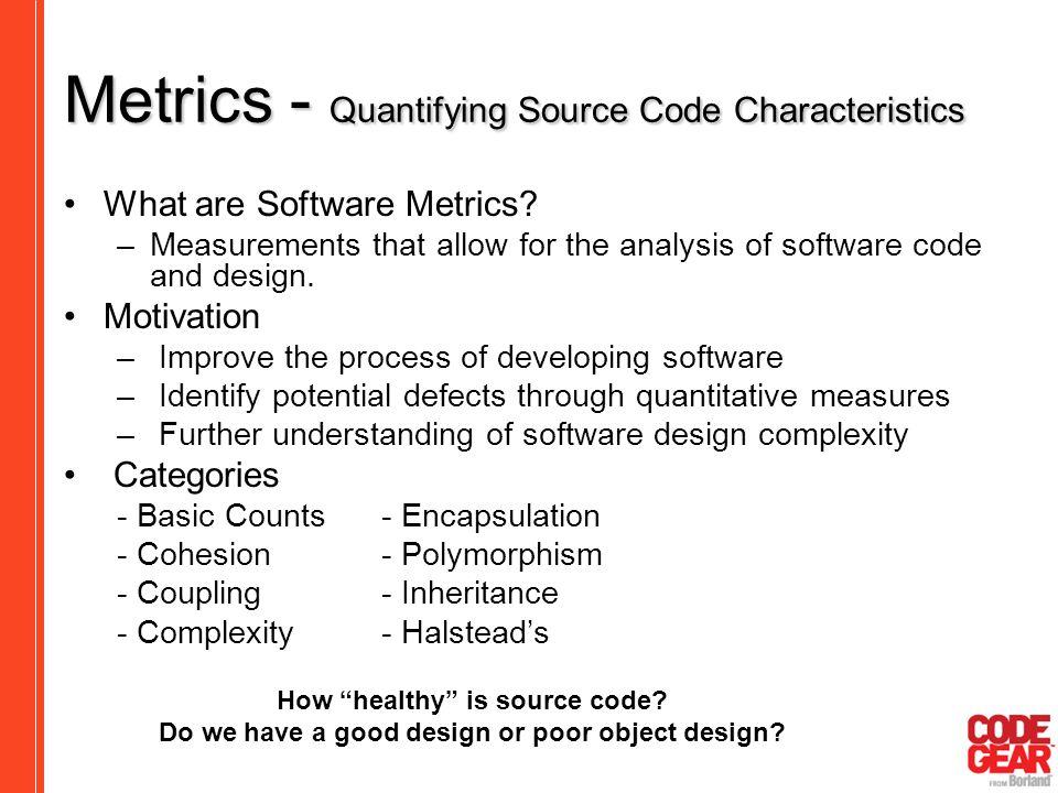 Metrics - Quantifying Source Code Characteristics