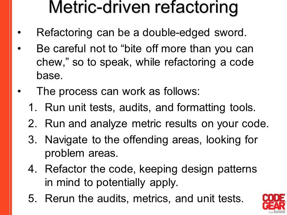 Metric-driven refactoring