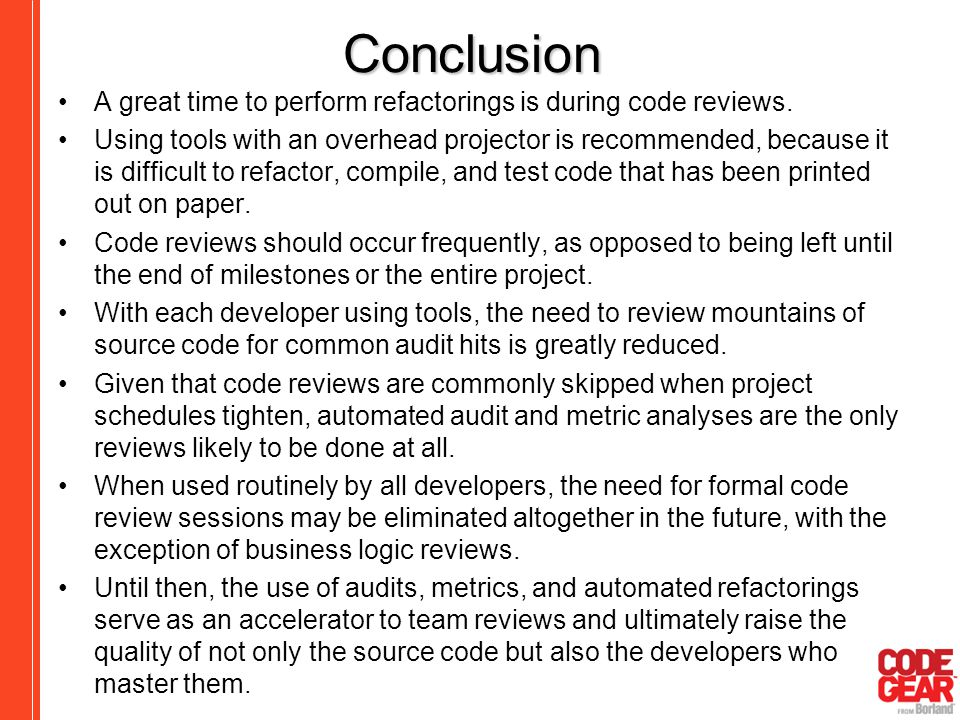 Conclusion A great time to perform refactorings is during code reviews.