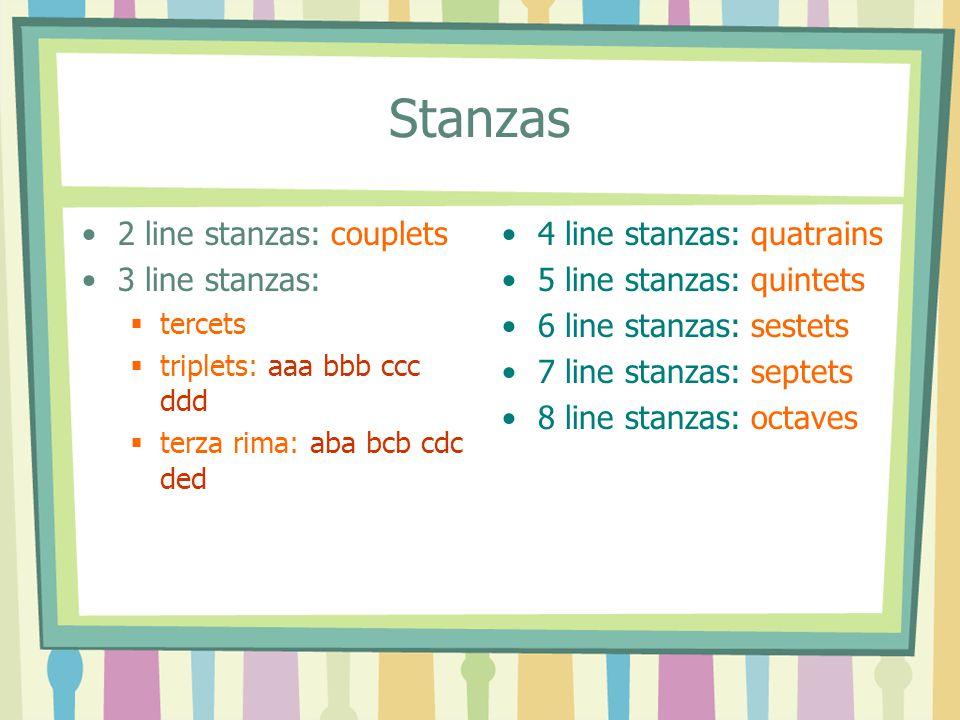 Stanzas 2 line stanzas: couplets 3 line stanzas: