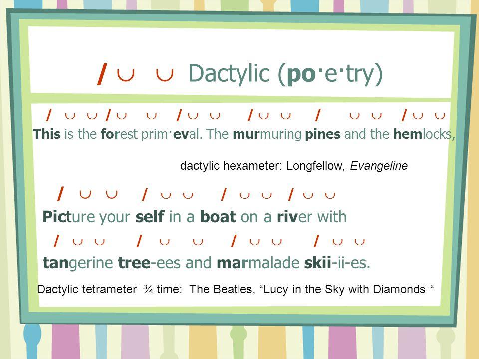 /   Dactylic (po·e·try)