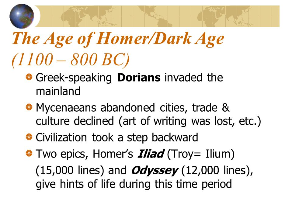 The Age of Homer/Dark Age (1100 – 800 BC)