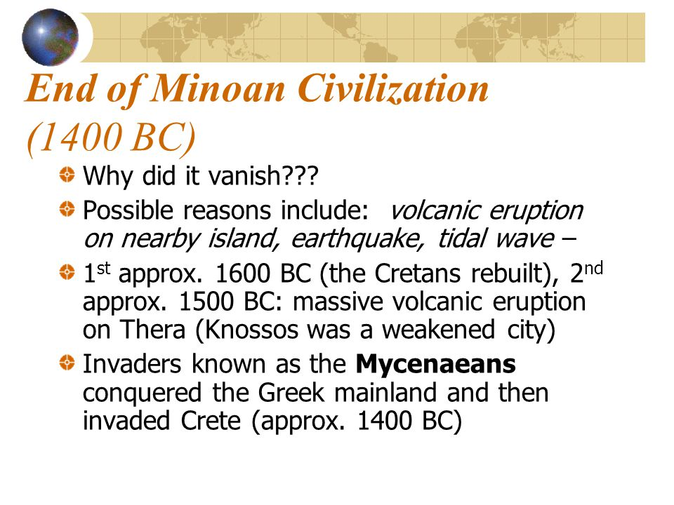 End of Minoan Civilization (1400 BC)