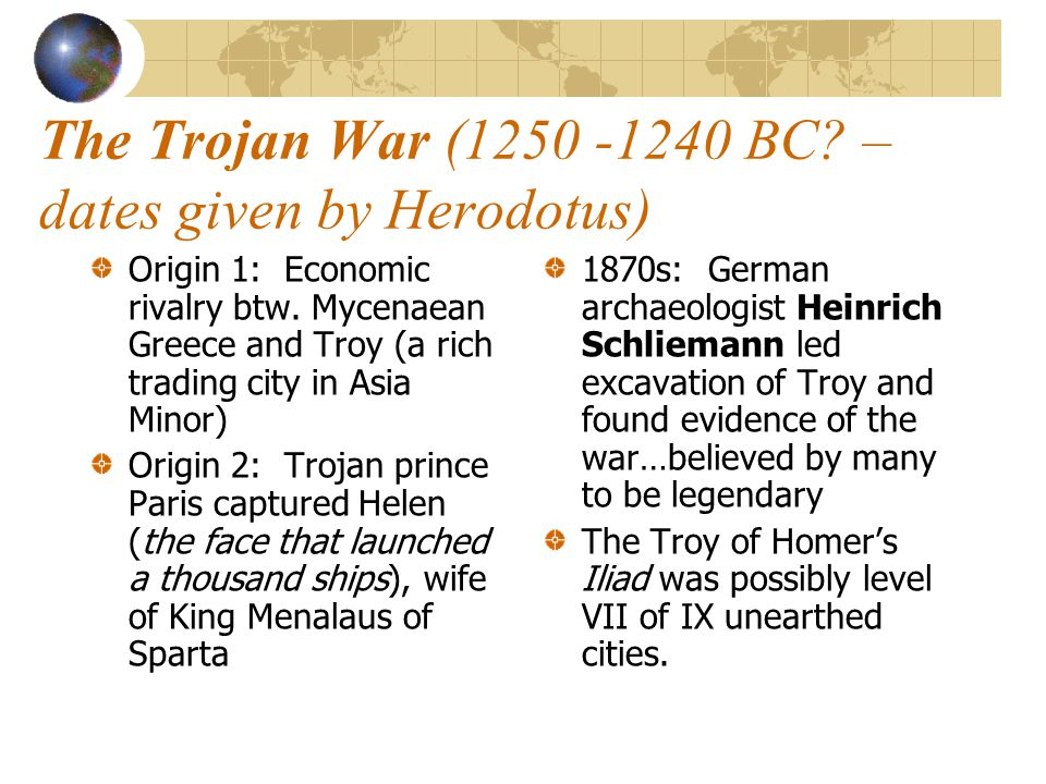 The Trojan War (1250 -1240 BC – dates given by Herodotus)