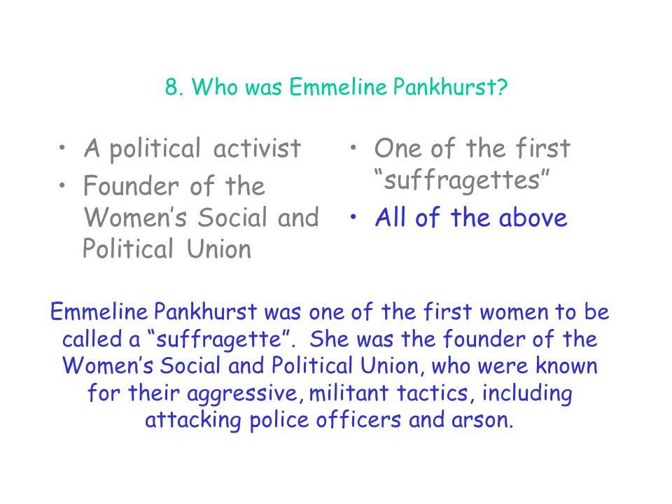 8. Who was Emmeline Pankhurst