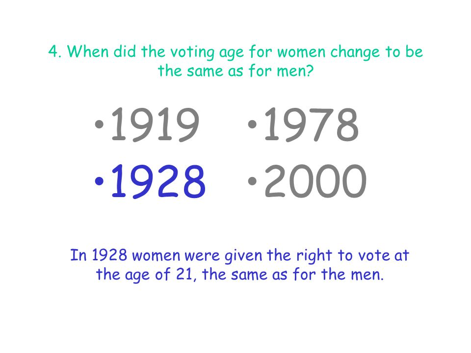 4. When did the voting age for women change to be the same as for men