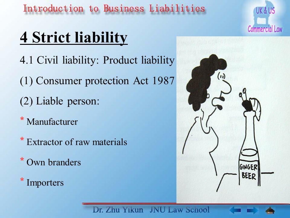 4 Strict liability 4.1 Civil liability: Product liability