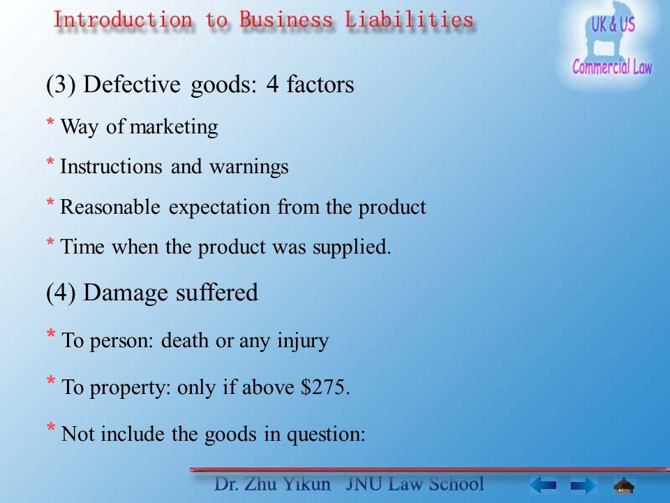 (3) Defective goods: 4 factors
