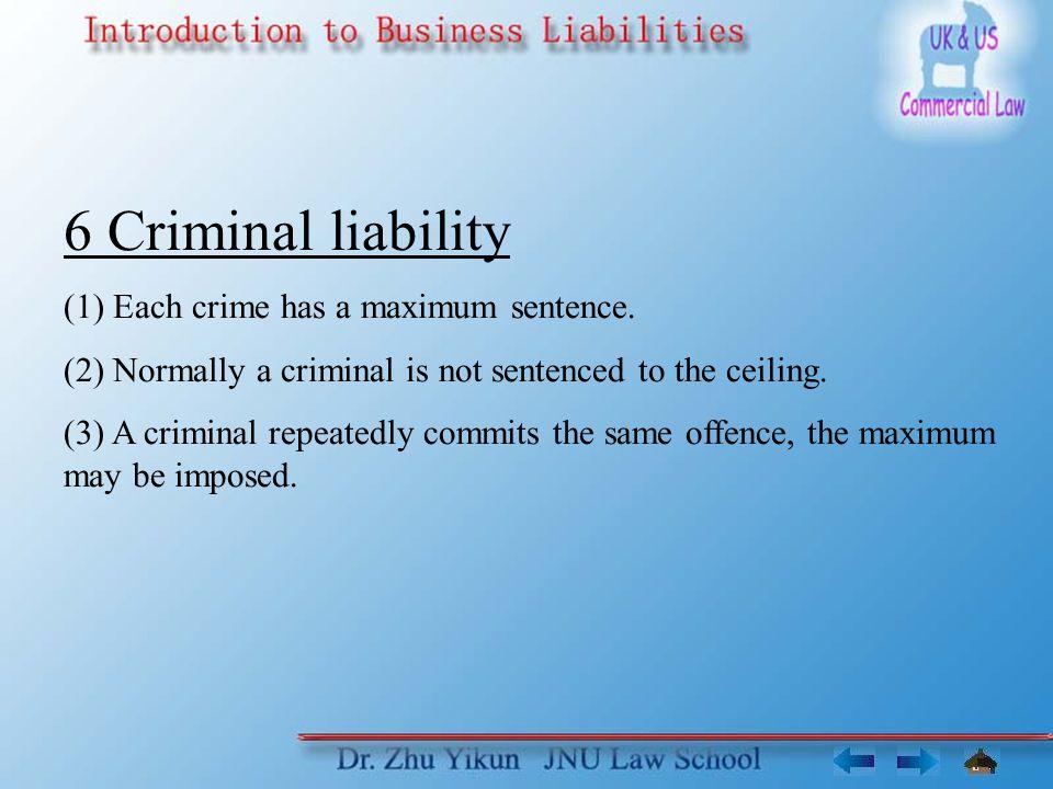 6 Criminal liability (1) Each crime has a maximum sentence.