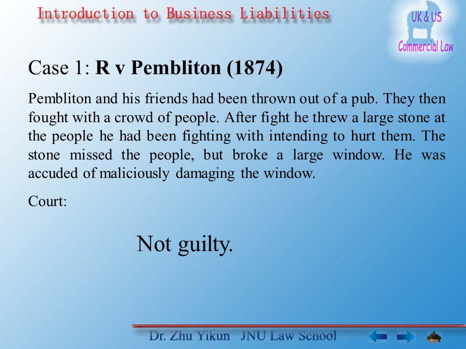 Not guilty. Case 1: R v Pembliton (1874)