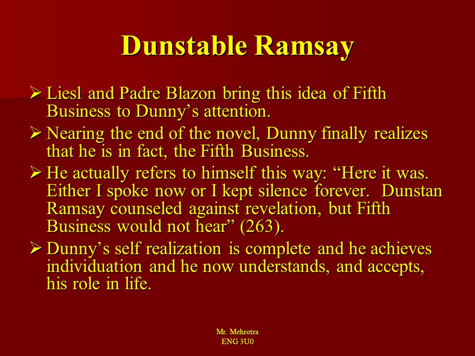 Dunstable Ramsay Liesl and Padre Blazon bring this idea of Fifth Business to Dunny's attention.