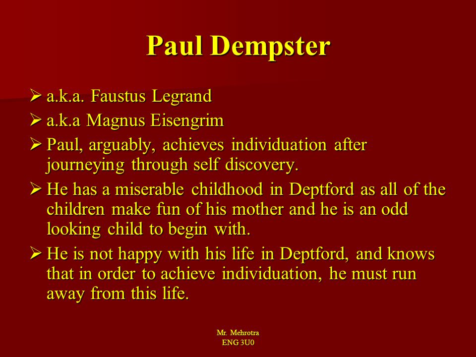 Paul Dempster a.k.a. Faustus Legrand a.k.a Magnus Eisengrim