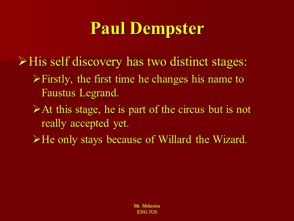 Paul Dempster His self discovery has two distinct stages: