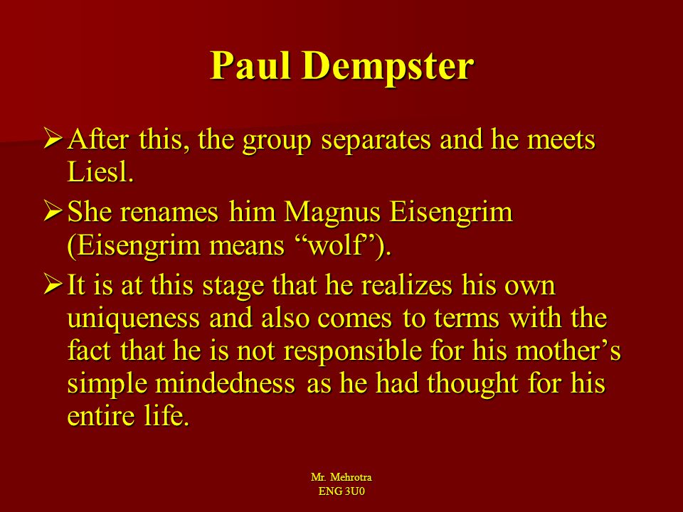 Paul Dempster After this, the group separates and he meets Liesl.