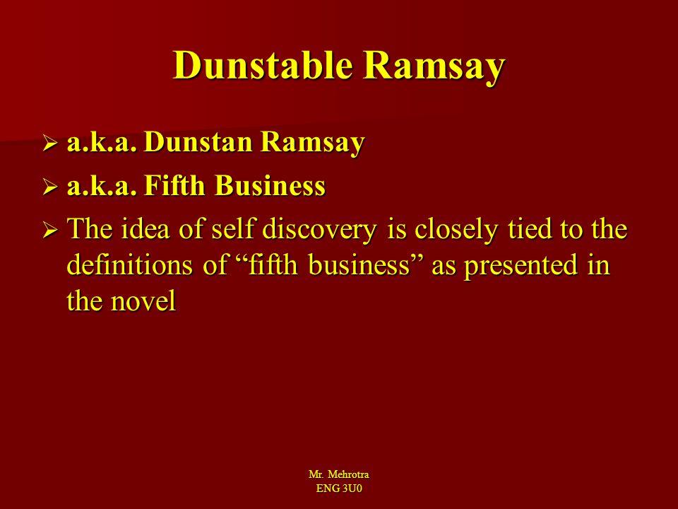 Dunstable Ramsay a.k.a. Dunstan Ramsay a.k.a. Fifth Business
