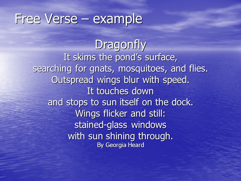 Free Verse – example Dragonfly It skims the pond's surface,