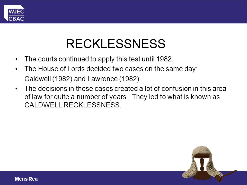 RECKLESSNESS The courts continued to apply this test until 1982.
