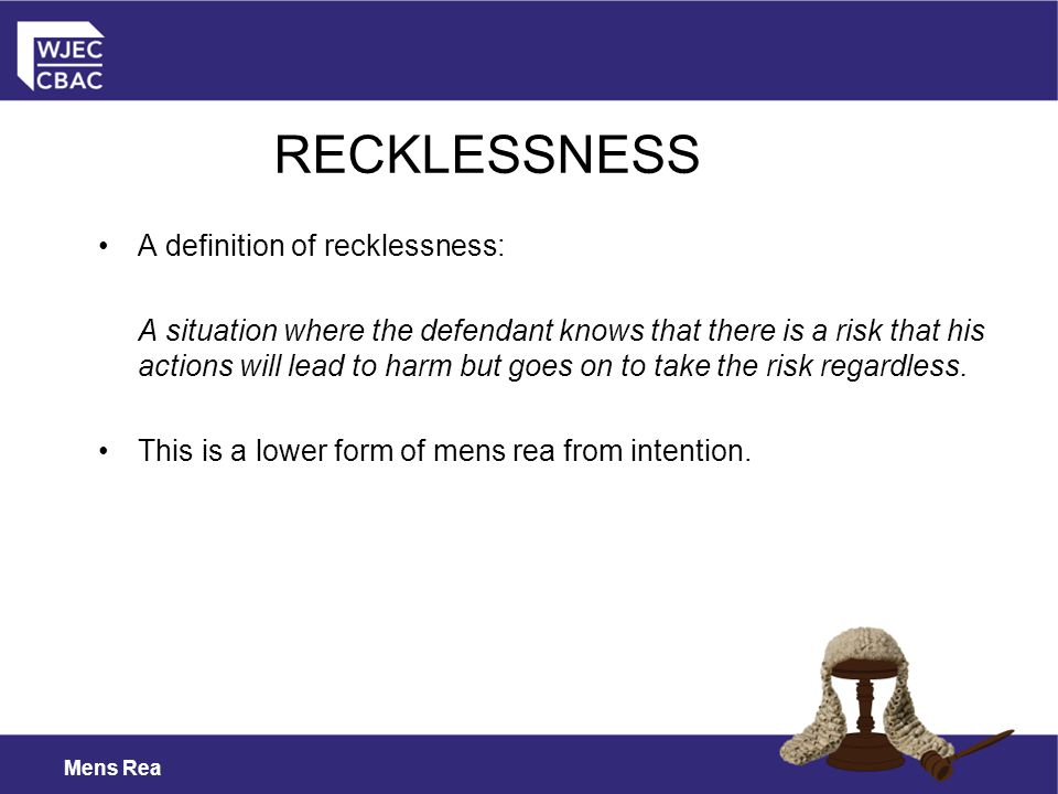 RECKLESSNESS A definition of recklessness:
