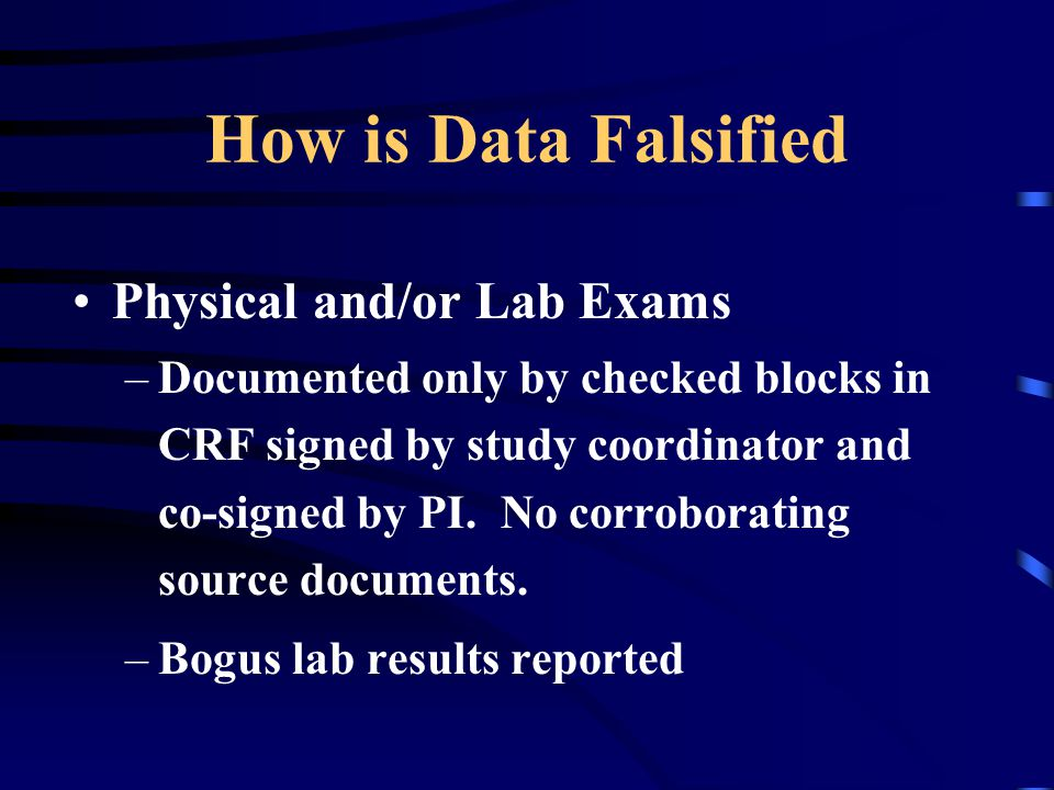 How is Data Falsified Physical and/or Lab Exams