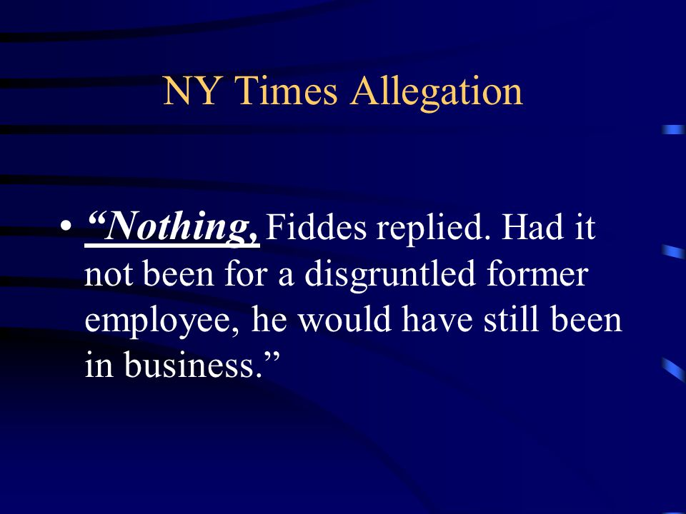 NY Times Allegation Nothing, Fiddes replied.