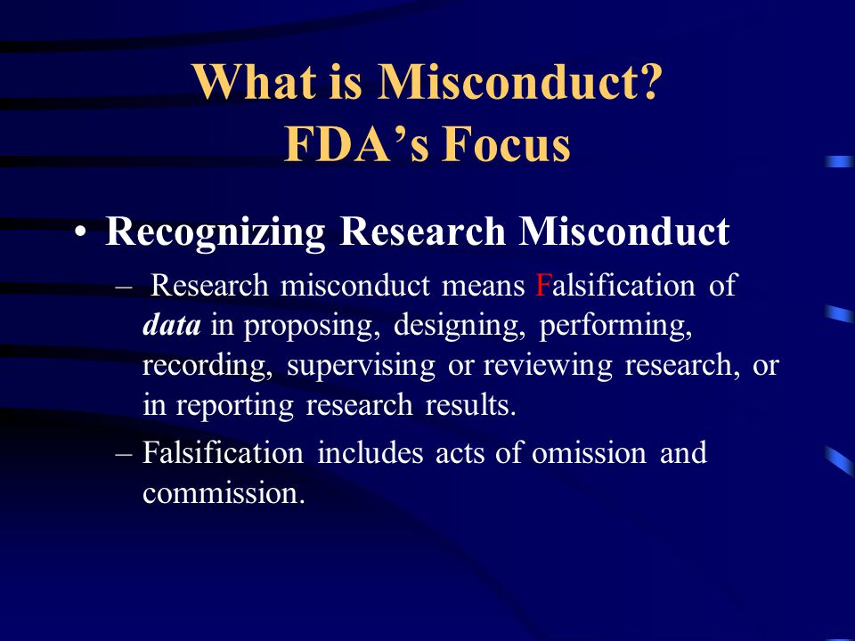 What is Misconduct FDA's Focus