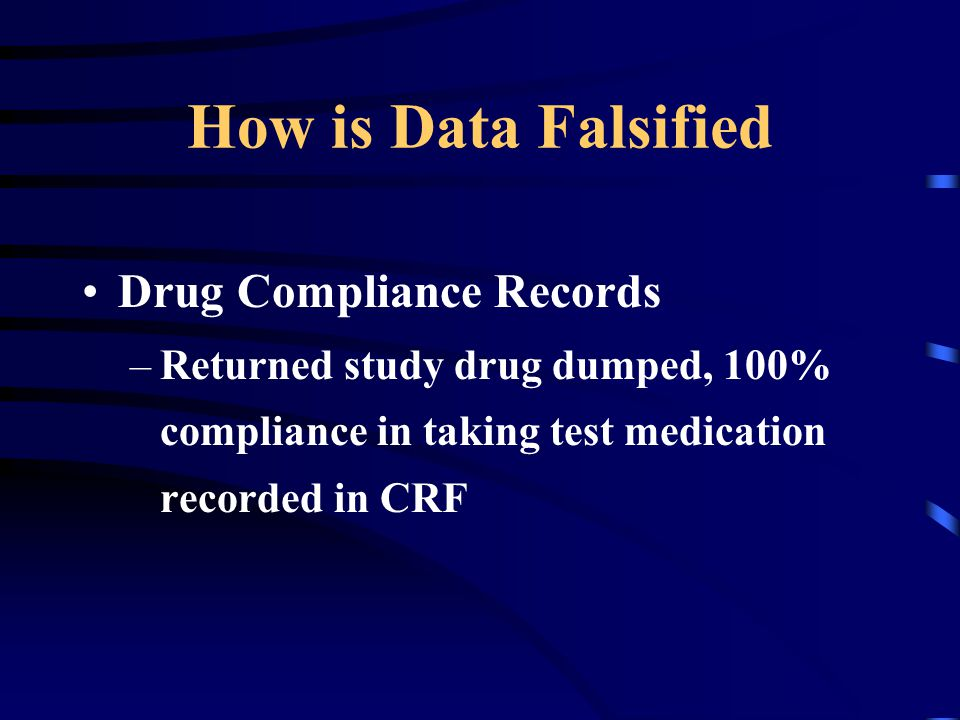 How is Data Falsified Drug Compliance Records