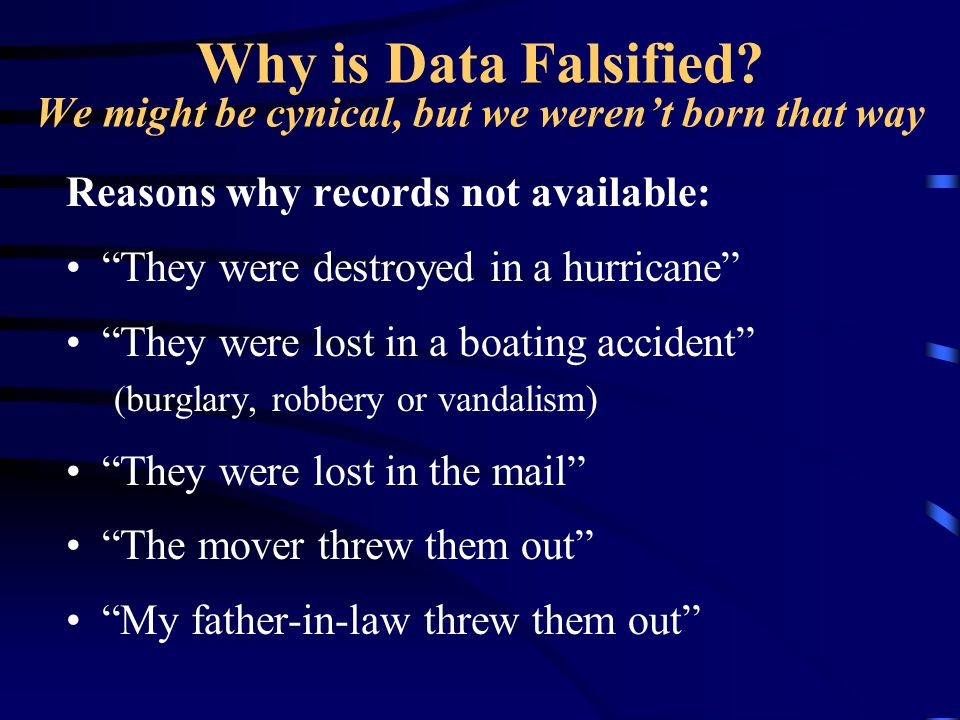 Why is Data Falsified We might be cynical, but we weren't born that way