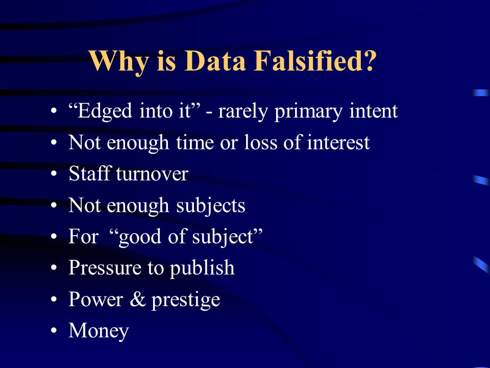 Why is Data Falsified Edged into it - rarely primary intent