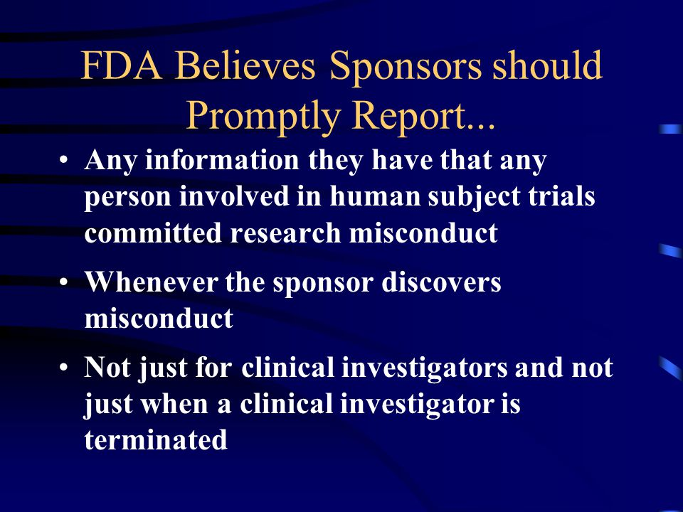 FDA Believes Sponsors should Promptly Report...