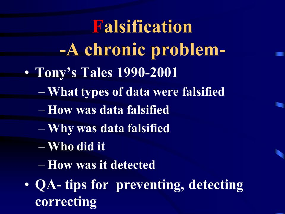 Falsification -A chronic problem-