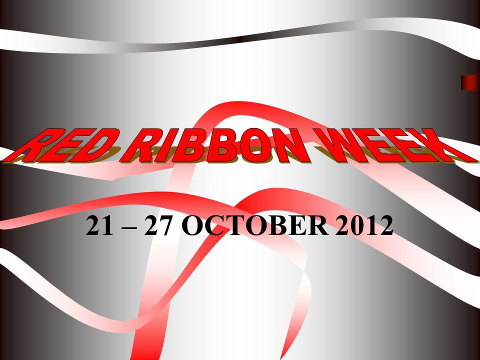 RED RIBBON WEEK 21 – 27 OCTOBER 2012