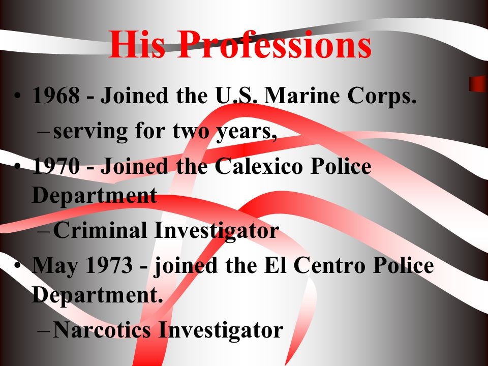 His Professions 1968 - Joined the U.S. Marine Corps.