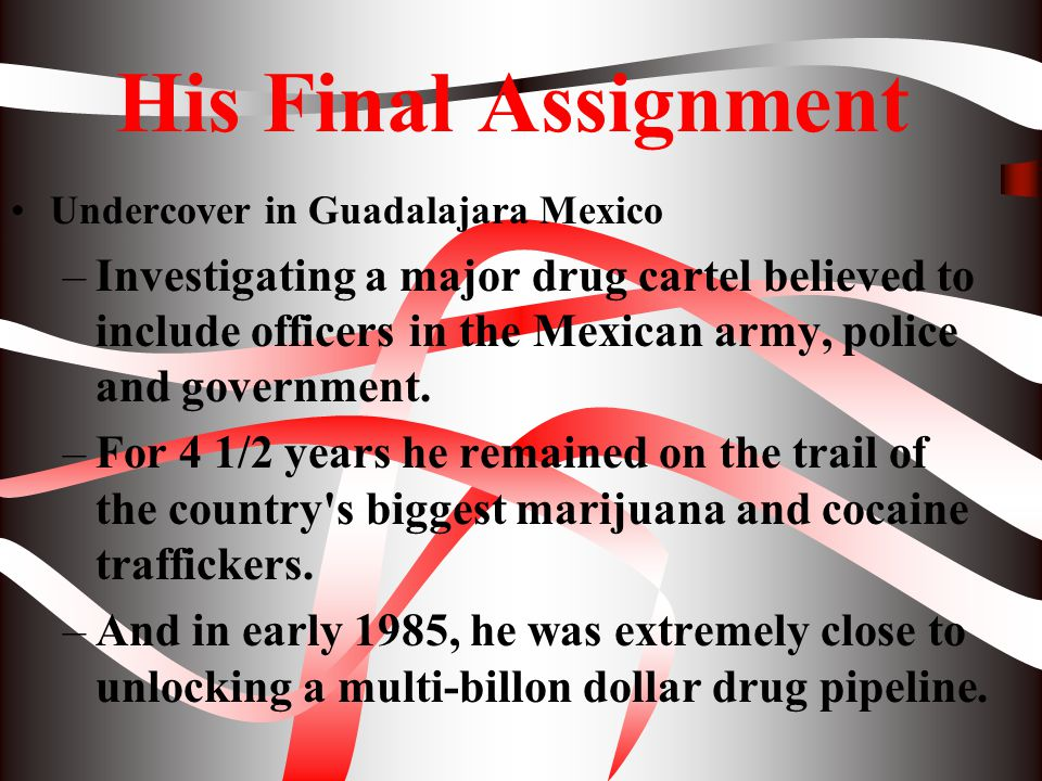 His Final Assignment Undercover in Guadalajara Mexico.