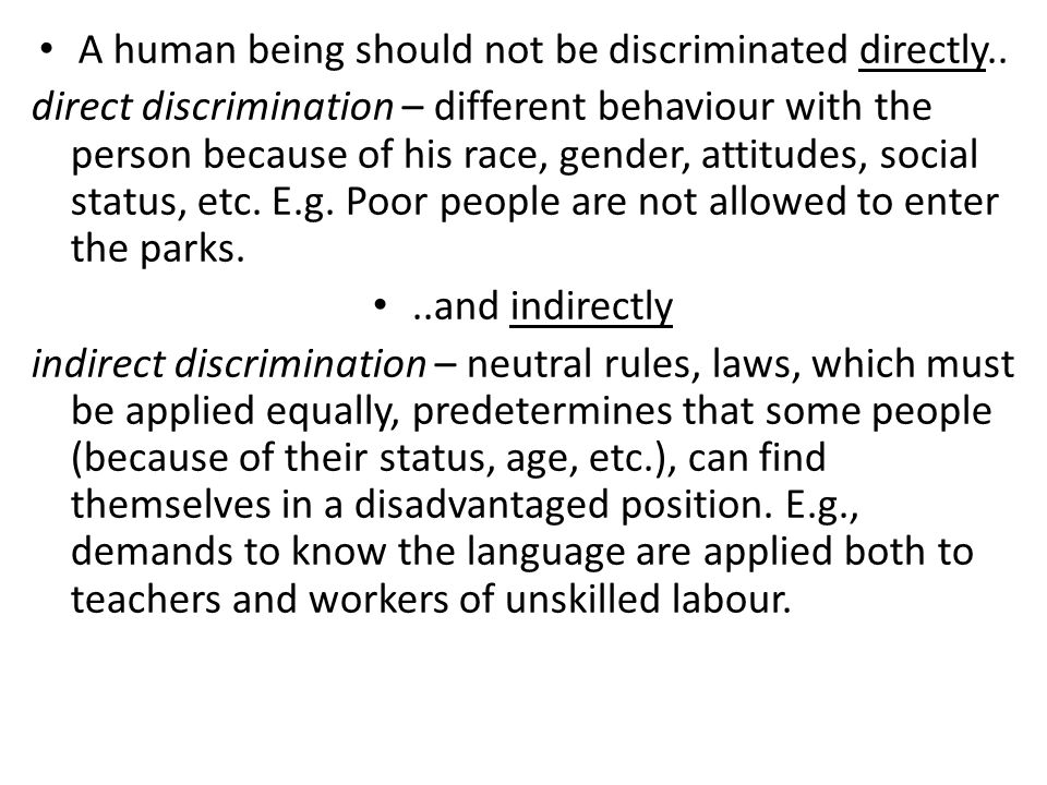 A human being should not be discriminated directly..