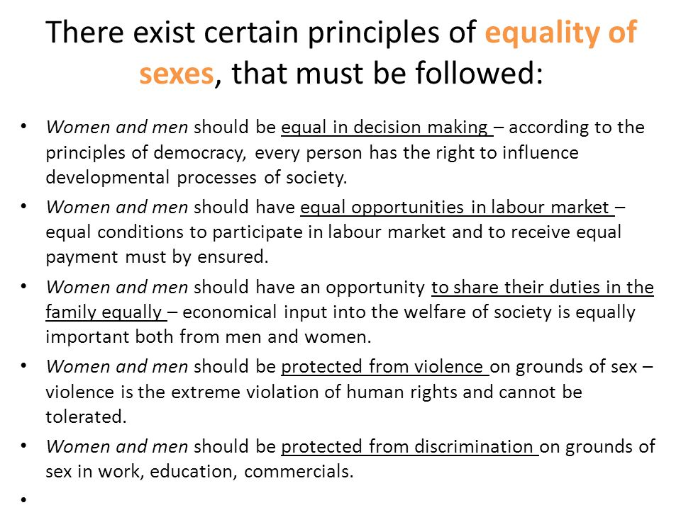 There exist certain principles of equality of sexes, that must be followed: