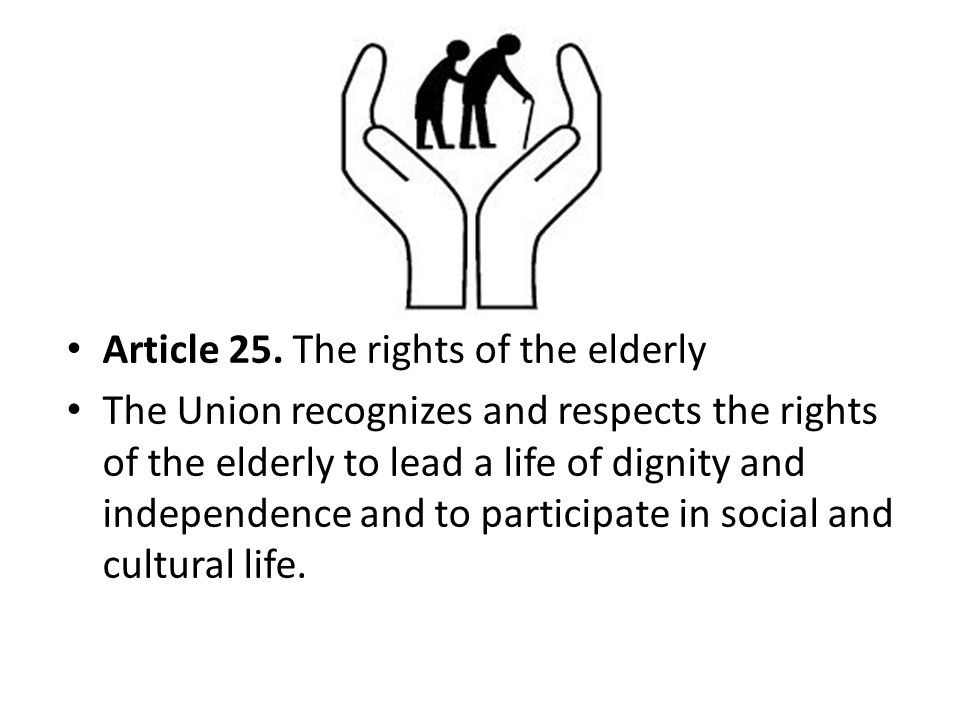 Article 25. The rights of the elderly