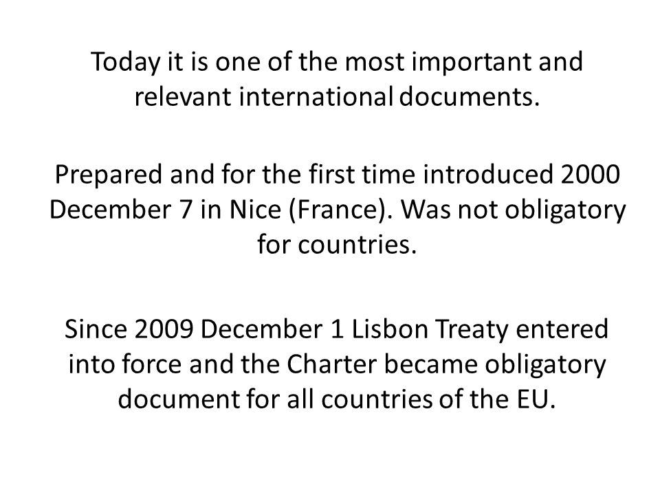 Today it is one of the most important and relevant international documents.