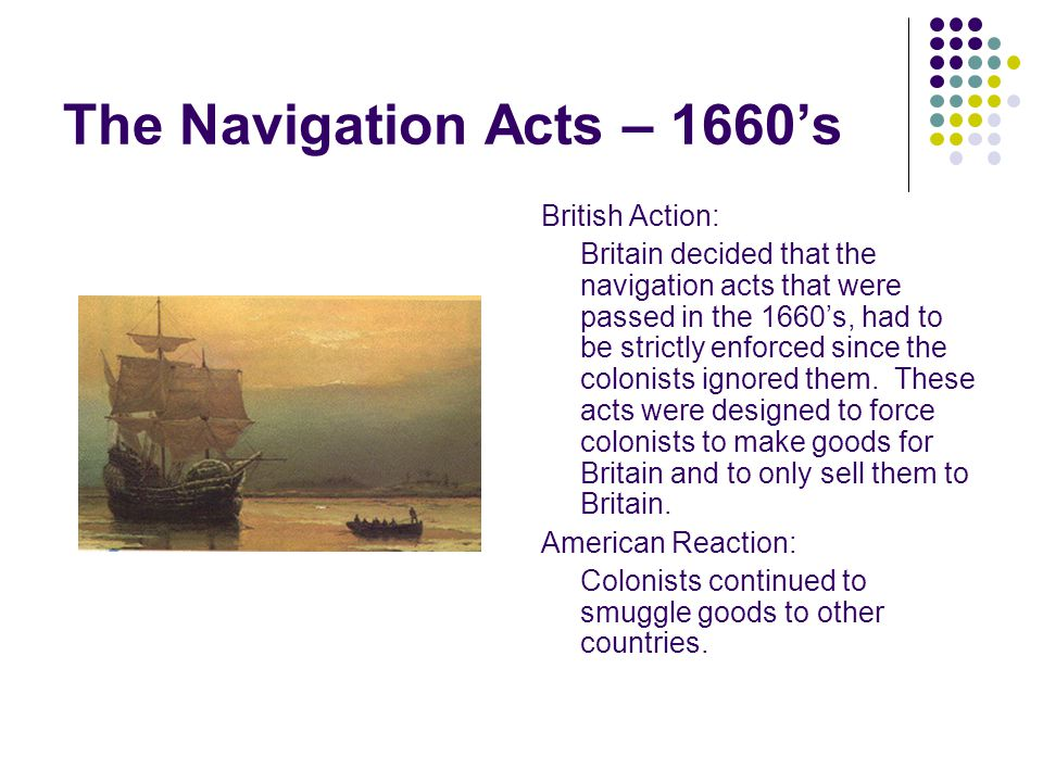The Navigation Acts – 1660's