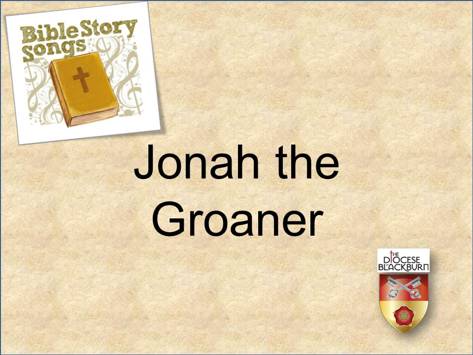 Jonah the Groaner