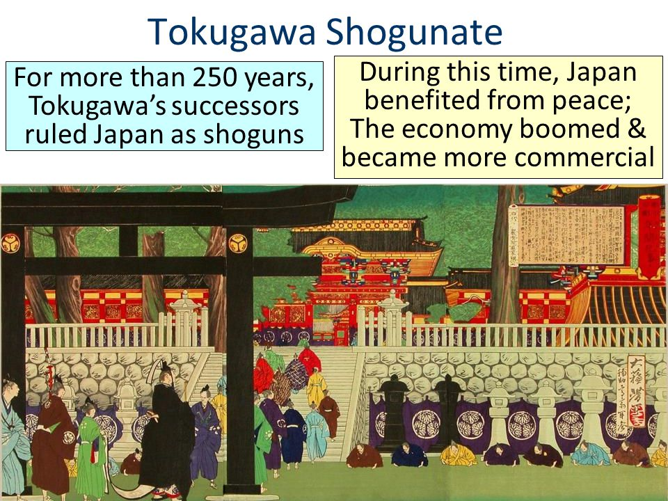 For more than 250 years, Tokugawa's successors ruled Japan as shoguns