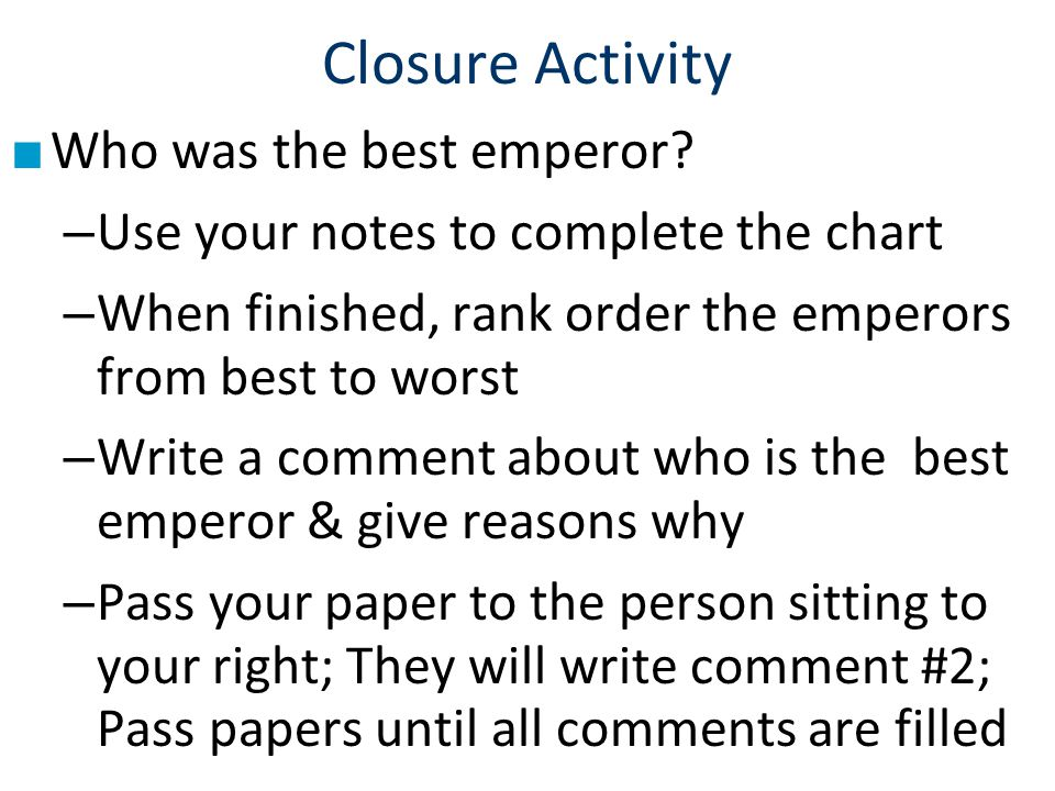 Closure Activity Who was the best emperor