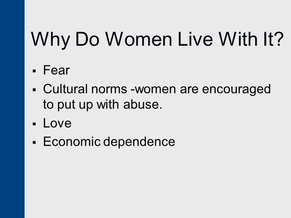 Why Do Women Live With It