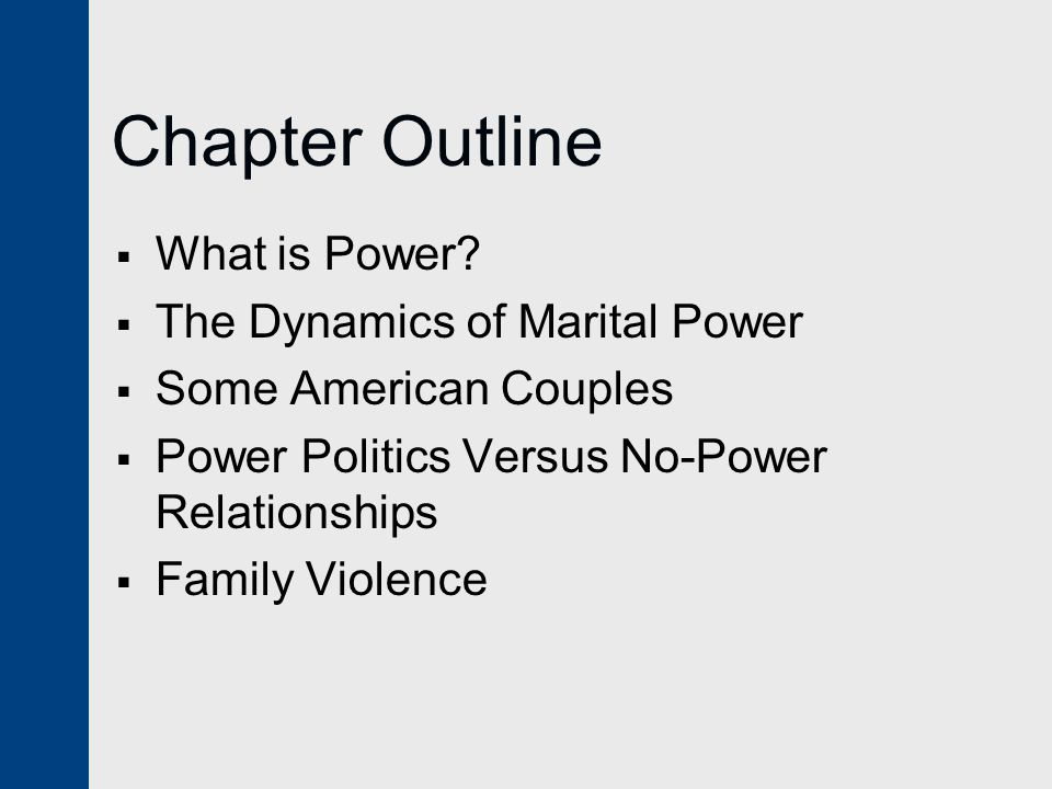 Chapter Outline What is Power The Dynamics of Marital Power